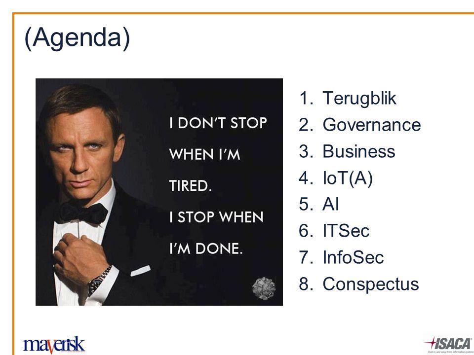 (Agenda) 1.Terugblik 2.Governance 3.Business 4.IoT(A) 5.AI 6.ITSec 7.InfoSec 8.Conspectus