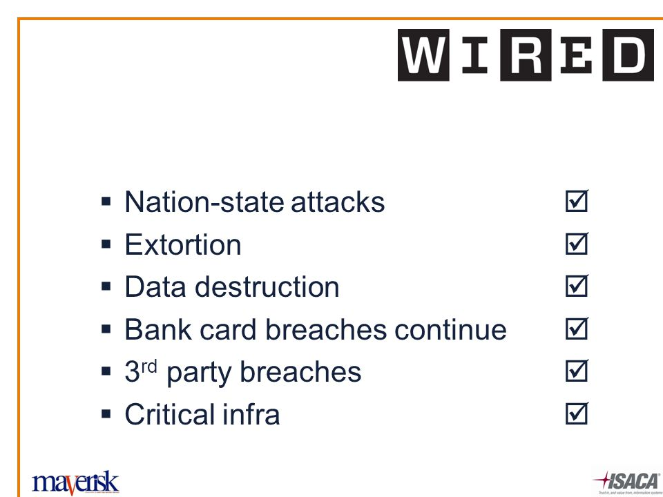  Nation-state attacks   Extortion   Data destruction   Bank card breaches continue   3 rd party breaches   Critical infra 