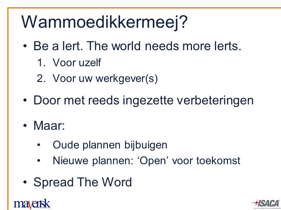 Wammoedikkermeej.Be a lert. The world needs more lerts.
