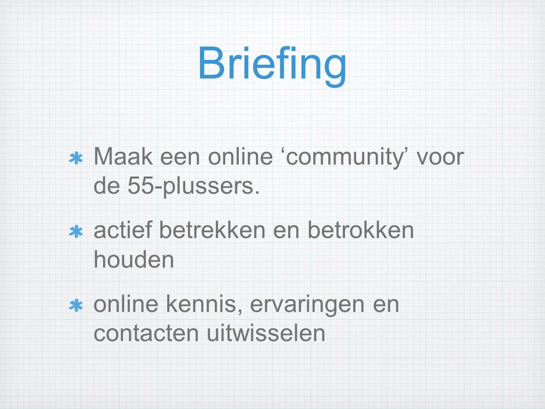 Briefing Maak een online 'community' voor de 55-plussers.