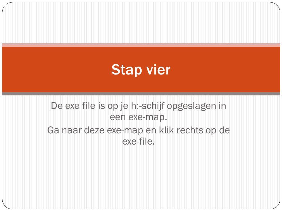 Als je rechts klikt op de exe-file kun je o.a. kiezen voor toevoegen aan ………rar. Doen!! Stap vijf