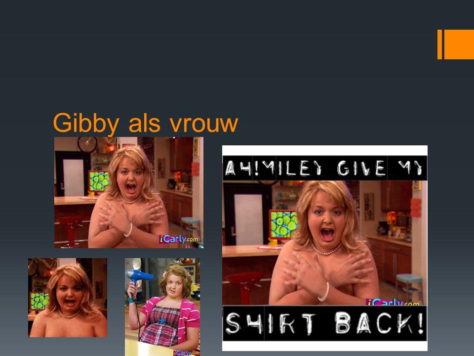 Gibby als vrouw