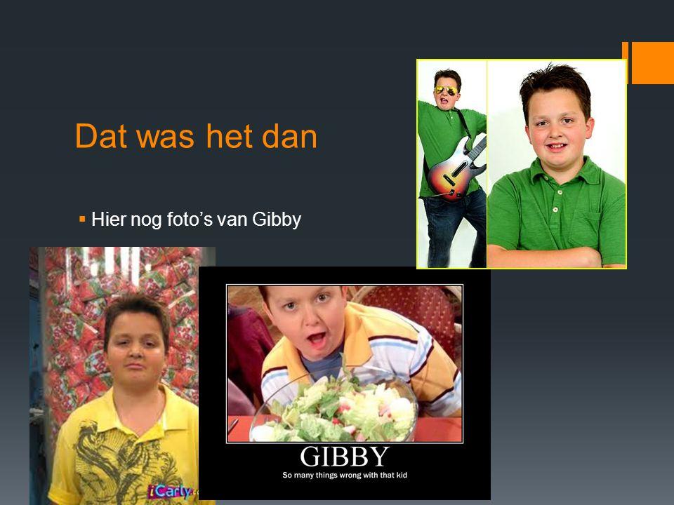 Dat was het dan  Hier nog foto's van Gibby