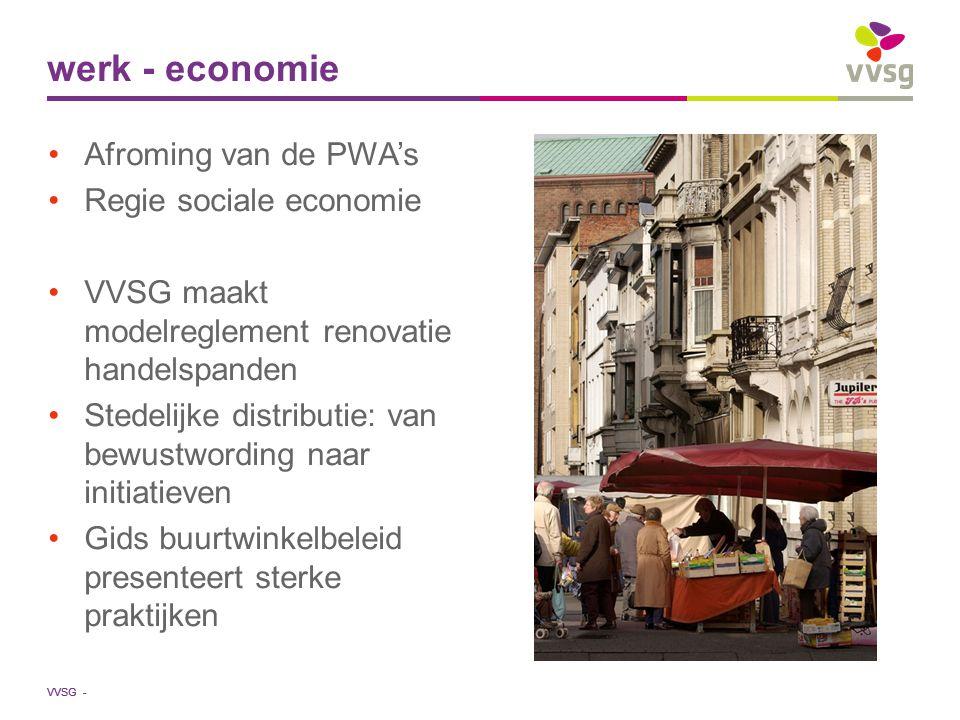 VVSG - Afroming van de PWA's Regie sociale economie VVSG maakt modelreglement renovatie handelspanden Stedelijke distributie: van bewustwording naar i