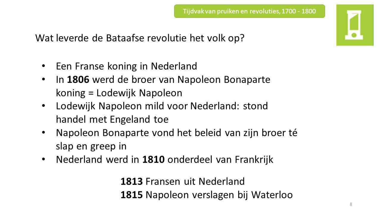 Tijdvak van pruiken en revoluties, 1700 - 1800 9 Vraag 8 t/m 13 pagina 44 Nakijken huiswerk: