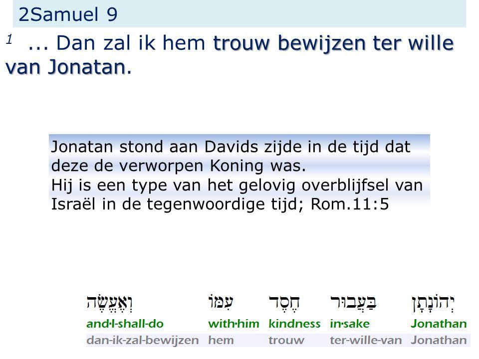 2Samuel 9 trouw bewijzen ter wille van Jonatan 1...