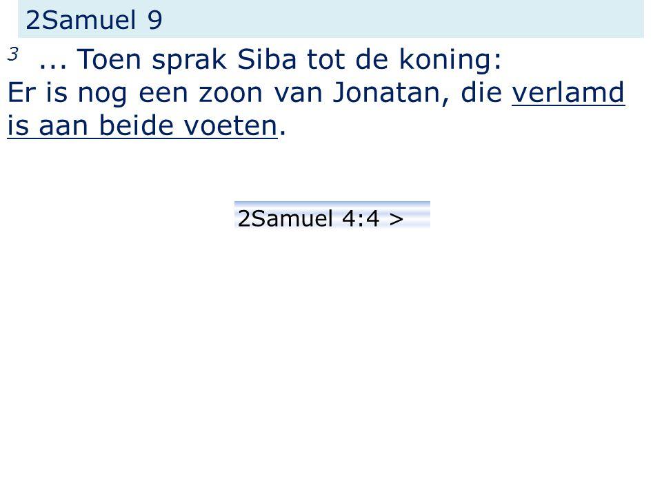 2Samuel 4 4 Jonatan, de zoon van Saul, had een zoon, die verlamd was aan zijn voeten.