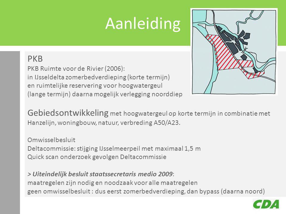 Aanleiding PKB PKB Ruimte voor de Rivier (2006): in IJsseldelta zomerbedverdieping (korte termijn) en ruimtelijke reservering voor hoogwatergeul (lange termijn) daarna mogelijk verlegging noorddiep Gebiedsontwikkeling met hoogwatergeul op korte termijn in combinatie met Hanzelijn, woningbouw, natuur, verbreding A50/A23.