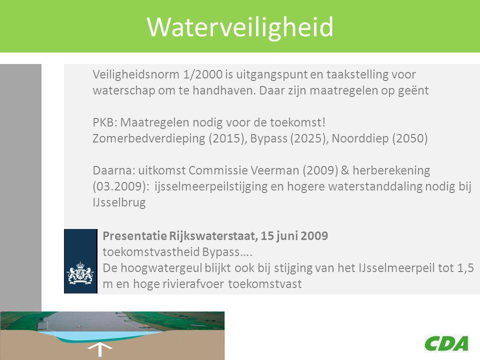 Waterveiligheid Veiligheidsnorm 1/2000 is uitgangspunt en taakstelling voor waterschap om te handhaven. Daar zijn maatregelen op geënt PKB: Maatregele