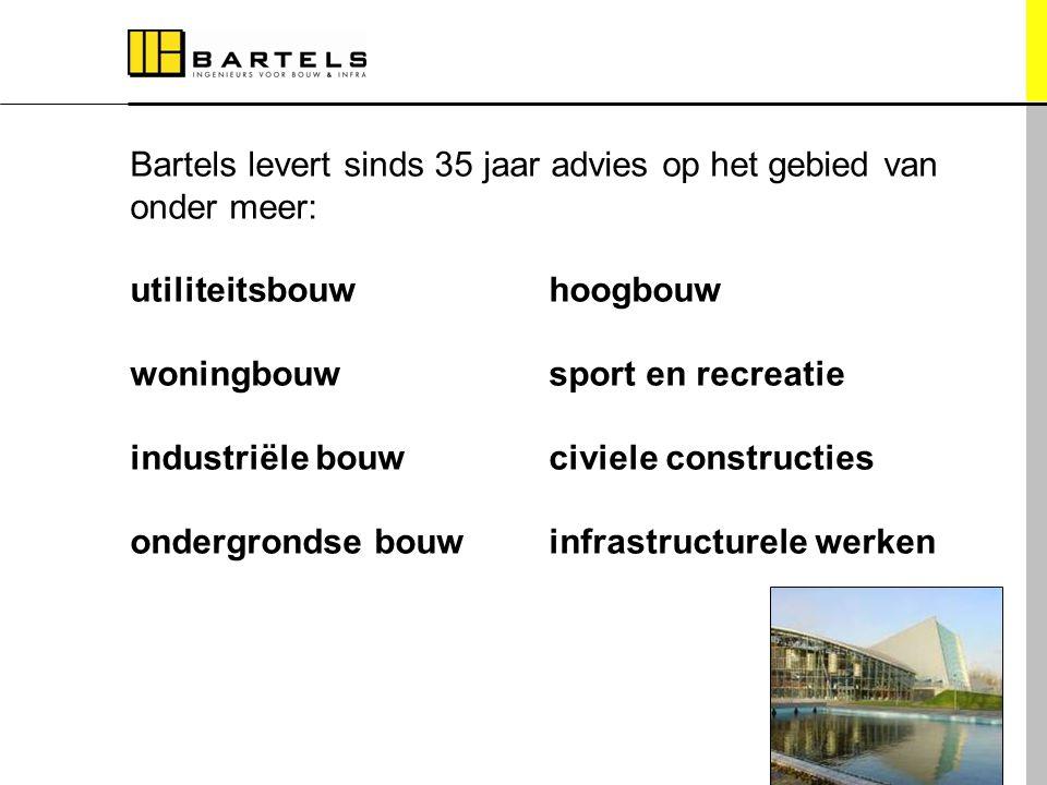 Dienstverlening Bartels levert sinds 35 jaar advies op het gebied van onder meer: utiliteitsbouwhoogbouw woningbouwsport en recreatie industriële bouw
