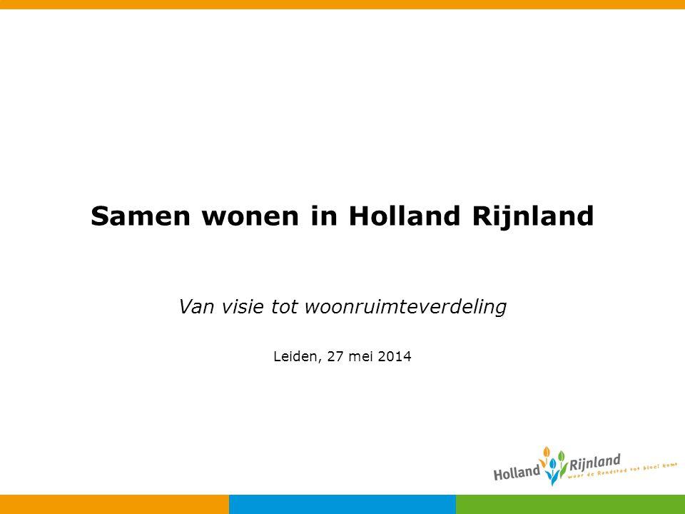 Samen wonen in Holland Rijnland Van visie tot woonruimteverdeling Leiden, 27 mei 2014