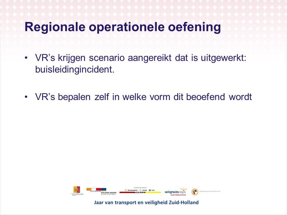 Regionale operationele oefening VR's krijgen scenario aangereikt dat is uitgewerkt: buisleidingincident. VR's bepalen zelf in welke vorm dit beoefend