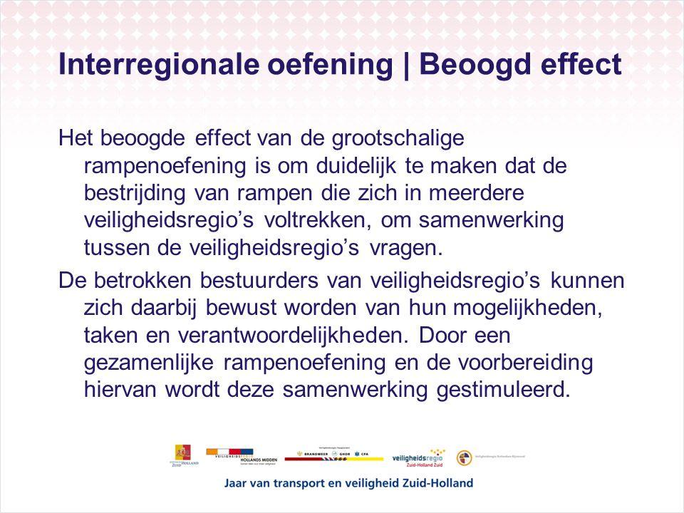 Interregionale Oefening   Doel Bestuurders zich laten realiseren wat er komt kijken bij de bestrijding van transportongevallen met gevaarlijke stoffen.