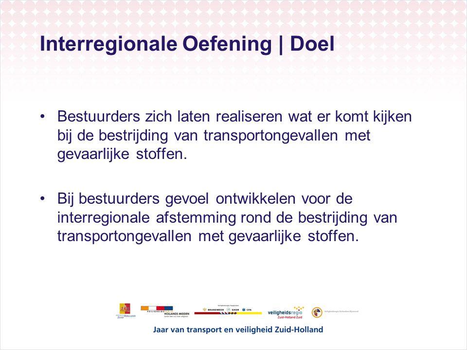 Interregionale Oefening | Doel Bestuurders zich laten realiseren wat er komt kijken bij de bestrijding van transportongevallen met gevaarlijke stoffen.