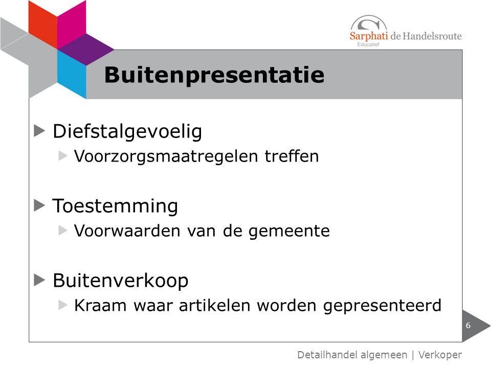 Diefstalgevoelig Voorzorgsmaatregelen treffen Toestemming Voorwaarden van de gemeente Buitenverkoop Kraam waar artikelen worden gepresenteerd 6 Detail