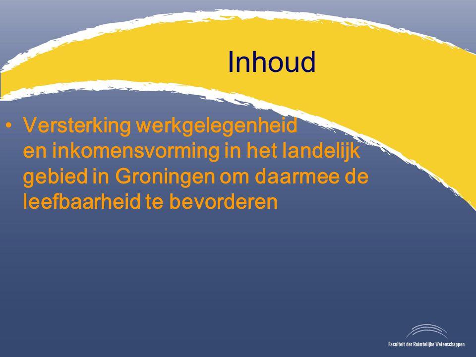 Inhoud Versterking werkgelegenheid en inkomensvorming in het landelijk gebied in Groningen om daarmee de leefbaarheid te bevorderen