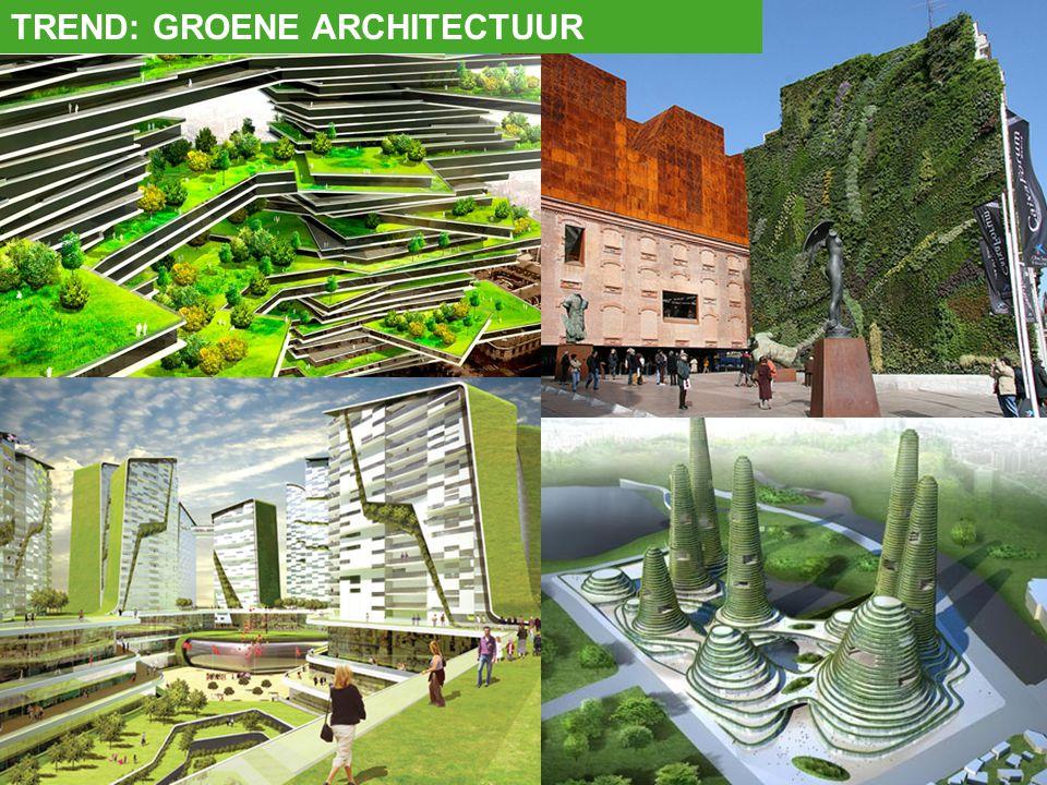 TREND: GROENE ARCHITECTUUR