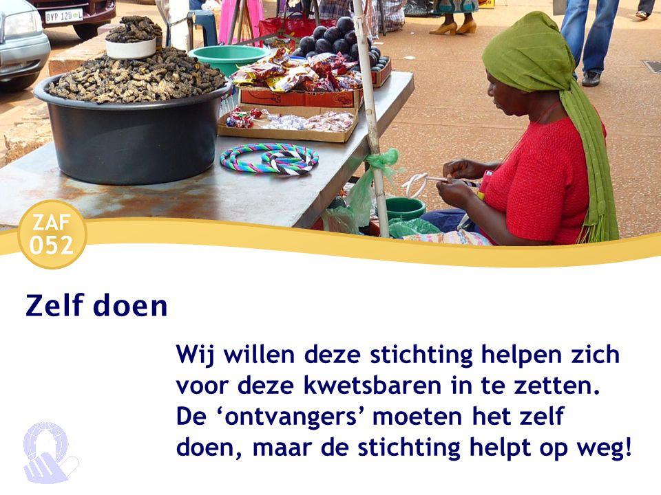 ZAF 052 Zelf doen Wij willen deze stichting helpen zich voor deze kwetsbaren in te zetten.