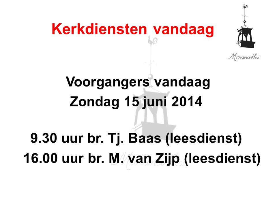 Voorgangers vandaag Zondag 15 juni 2014 9.30 uur br.