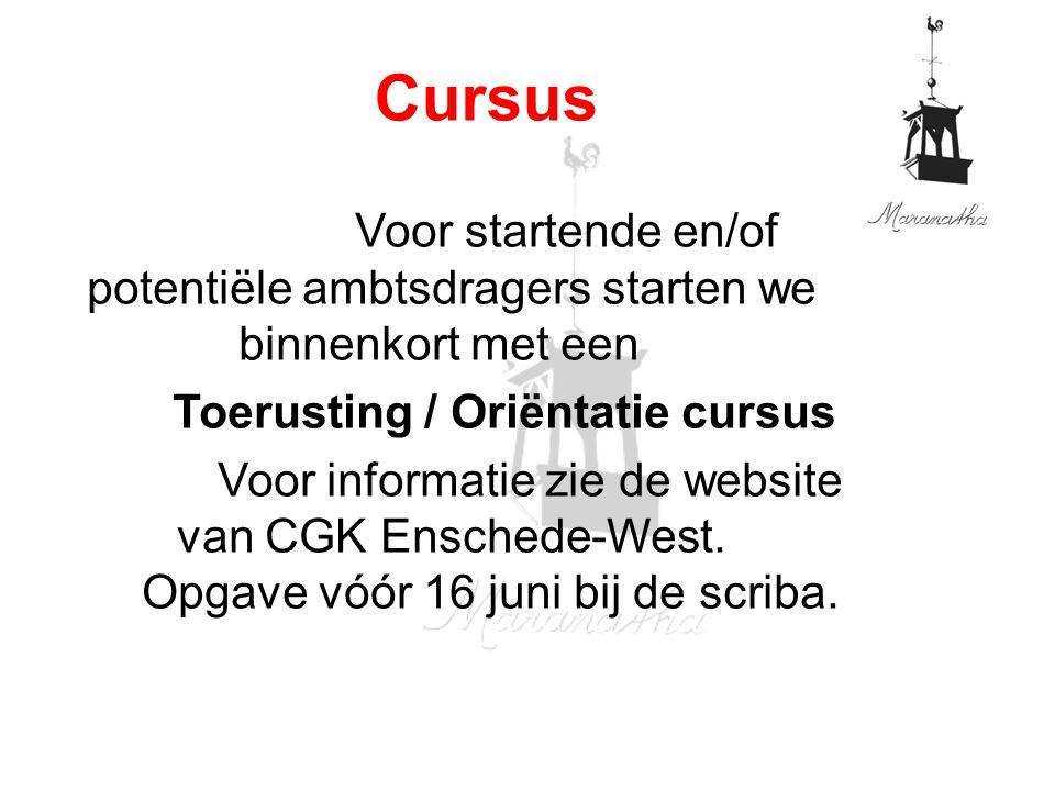Voor startende en/of potentiële ambtsdragers starten we binnenkort met een Toerusting / Oriëntatie cursus Voor informatie zie de website van CGK Enschede-West.