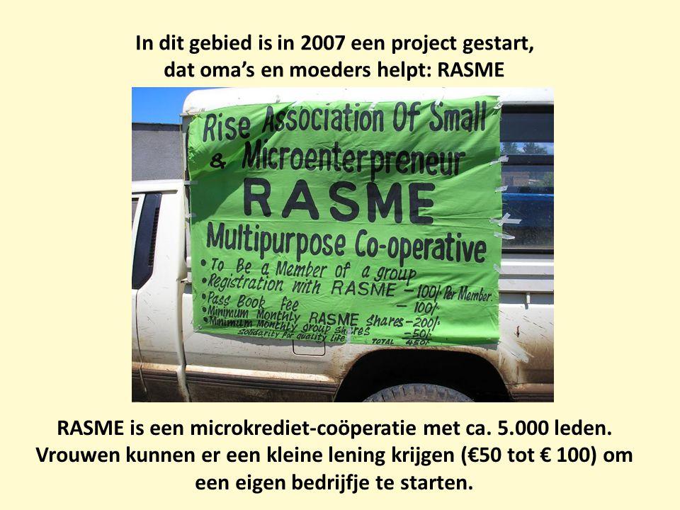 In dit gebied is in 2007 een project gestart, dat oma's en moeders helpt: RASME RASME is een microkrediet-coöperatie met ca. 5.000 leden. Vrouwen kunn