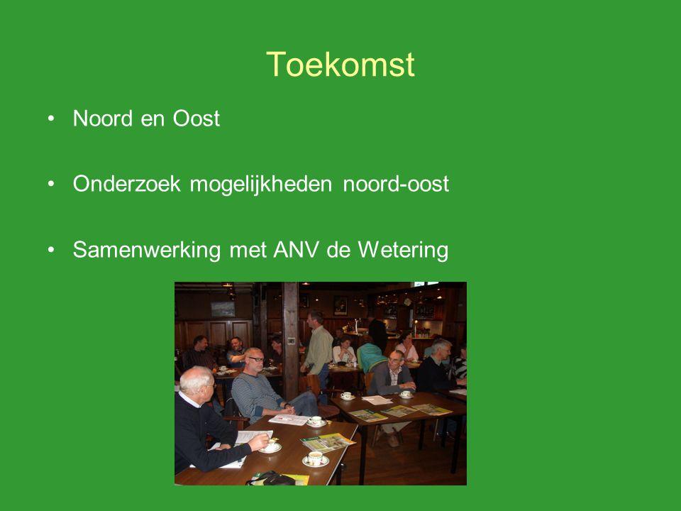 Toekomst Noord en Oost Onderzoek mogelijkheden noord-oost Samenwerking met ANV de Wetering