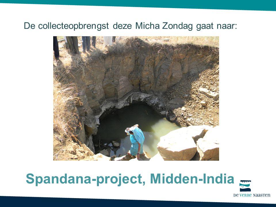 De collecteopbrengst deze Micha Zondag gaat naar: Spandana-project, Midden-India