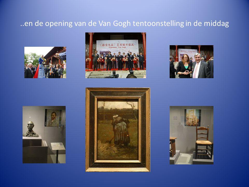 ..en de opening van de Van Gogh tentoonstelling in de middag