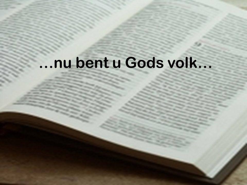 …nu bent u Gods volk…