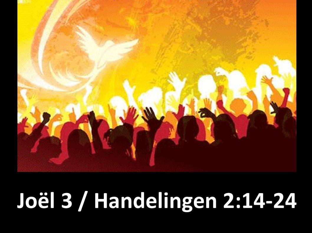 Joël 3 / Handelingen 2:14-24