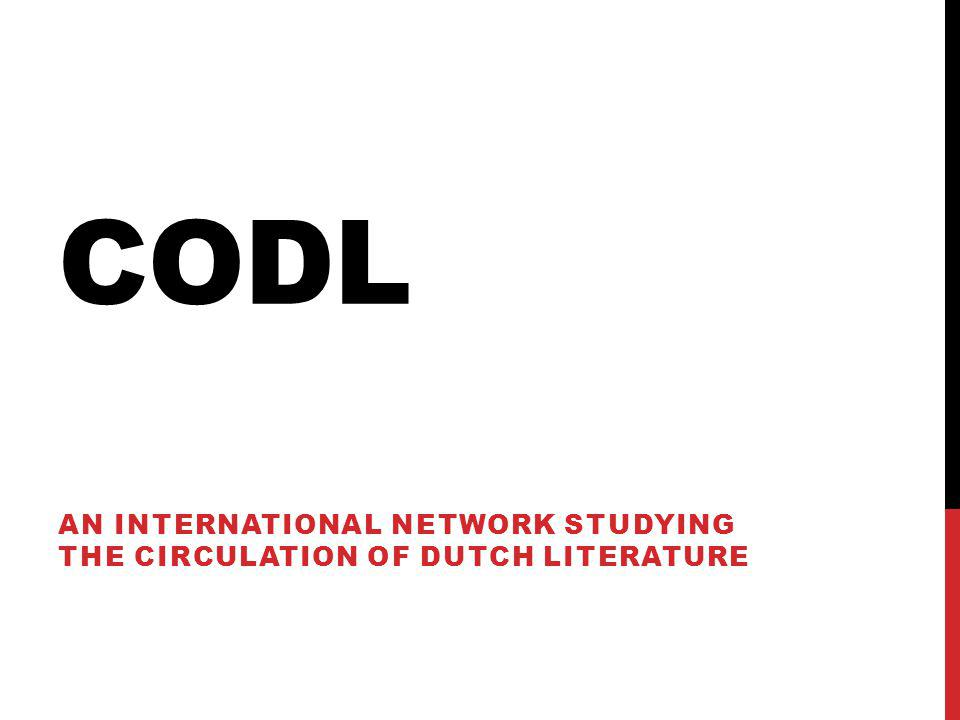 CODL AN INTERNATIONAL NETWORK STUDYING THE CIRCULATION OF DUTCH LITERATURE