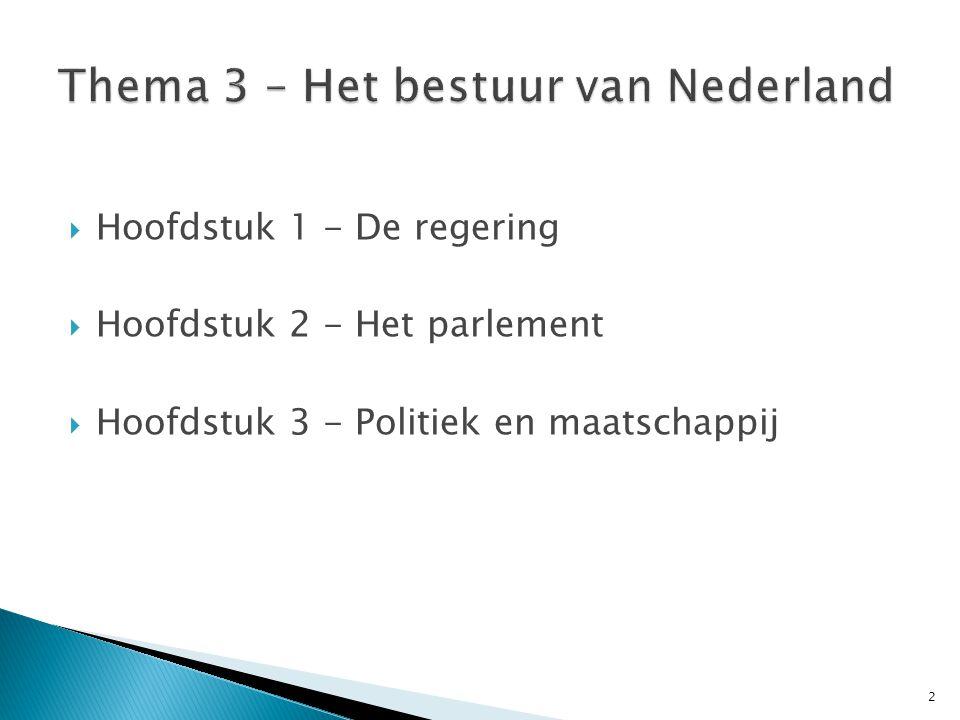  Hoofdstuk 1 - De regering  Hoofdstuk 2 - Het parlement  Hoofdstuk 3 - Politiek en maatschappij 2
