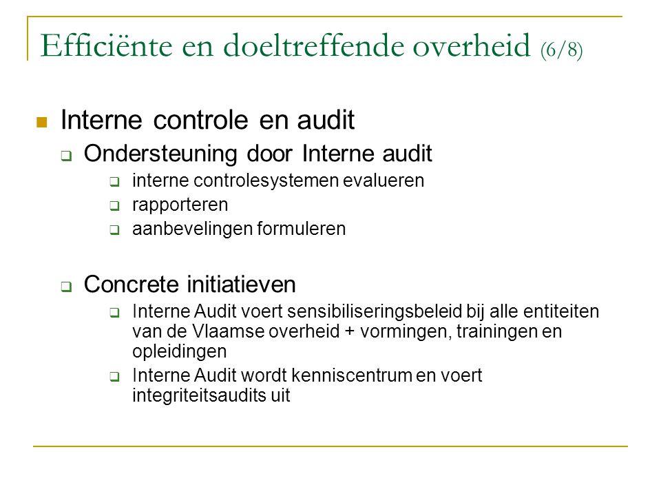 Efficiënte en doeltreffende overheid (6/8) Interne controle en audit  Ondersteuning door Interne audit  interne controlesystemen evalueren  rapport
