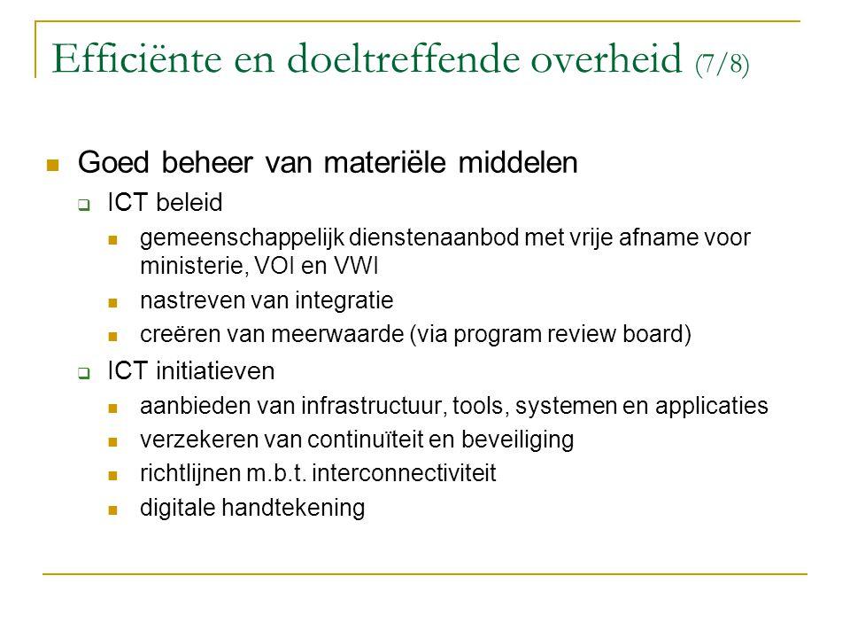 Efficiënte en doeltreffende overheid (7/8) Goed beheer van materiële middelen  ICT beleid gemeenschappelijk dienstenaanbod met vrije afname voor mini