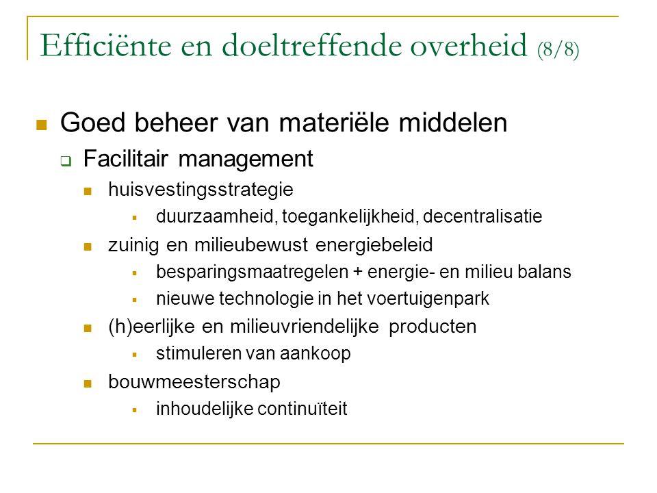 Efficiënte en doeltreffende overheid (8/8) Goed beheer van materiële middelen  Facilitair management huisvestingsstrategie  duurzaamheid, toegankeli
