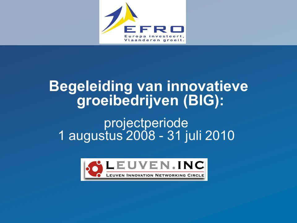 projectperiode 1 augustus 2008 - 31 juli 2010 Begeleiding van innovatieve groeibedrijven (BIG):