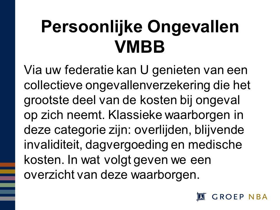 Persoonlijke Ongevallen VMBB Via uw federatie kan U genieten van een collectieve ongevallenverzekering die het grootste deel van de kosten bij ongeval op zich neemt.