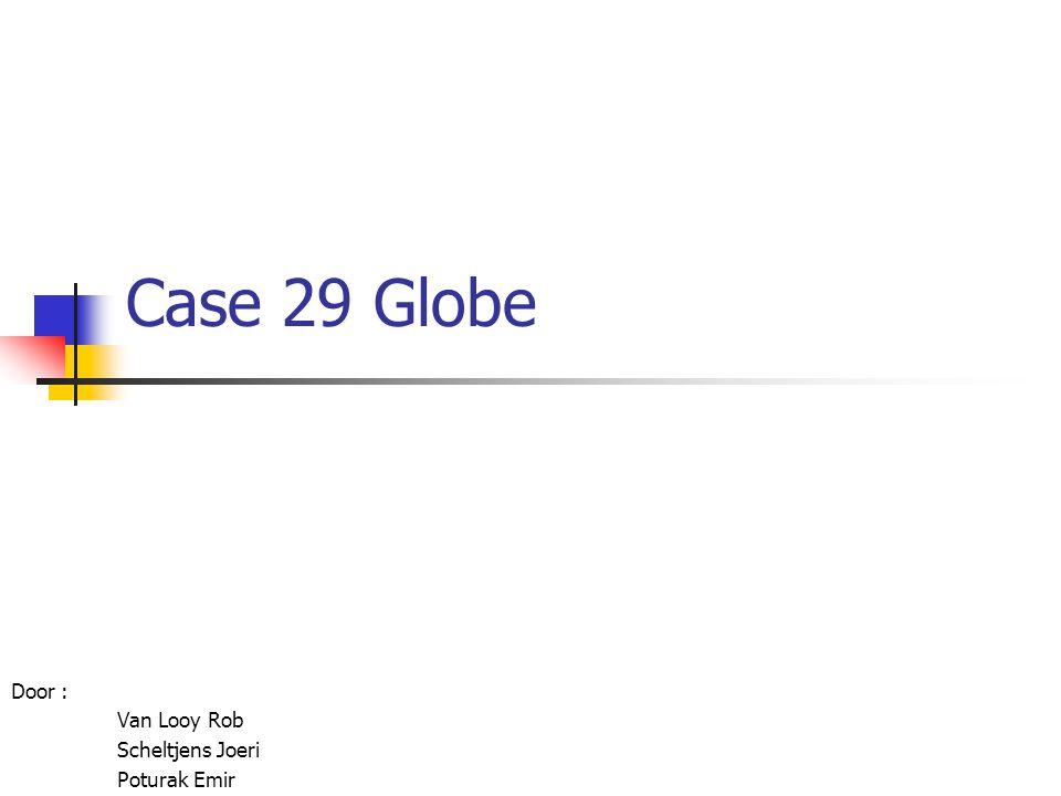 Case 29 Globe Door : Van Looy Rob Scheltjens Joeri Poturak Emir