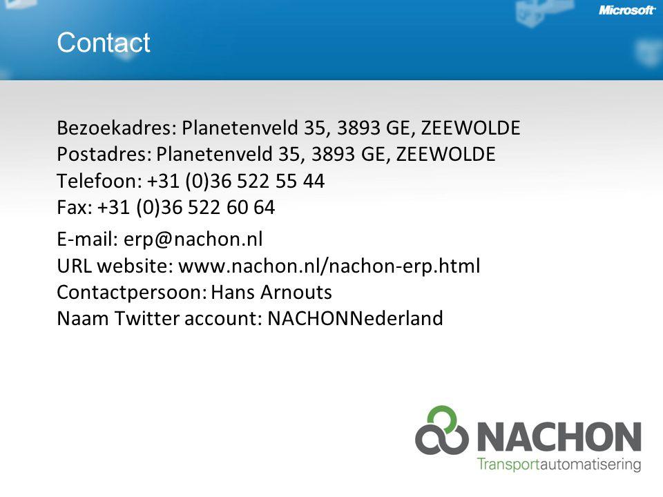 Bezoekadres: Planetenveld 35, 3893 GE, ZEEWOLDE Postadres: Planetenveld 35, 3893 GE, ZEEWOLDE Telefoon: +31 (0)36 522 55 44 Fax: +31 (0)36 522 60 64 E-mail: erp@nachon.nl URL website: www.nachon.nl/nachon-erp.html Contactpersoon: Hans Arnouts Naam Twitter account: NACHONNederland Contact