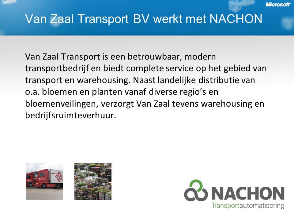 Van Zaal Transport BV werkt met NACHON Van Zaal Transport is een betrouwbaar, modern transportbedrijf en biedt complete service op het gebied van transport en warehousing.