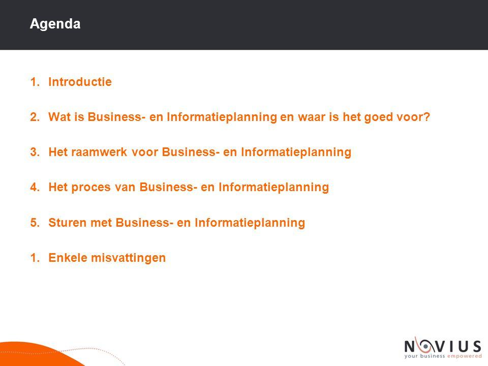Agenda 1.Introductie 2.Wat is Business- en Informatieplanning en waar is het goed voor? 3.Het raamwerk voor Business- en Informatieplanning 4.Het proc