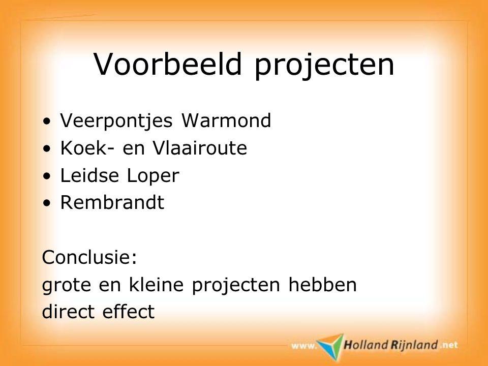Voorbeeld projecten Veerpontjes Warmond Koek- en Vlaairoute Leidse Loper Rembrandt Conclusie: grote en kleine projecten hebben direct effect