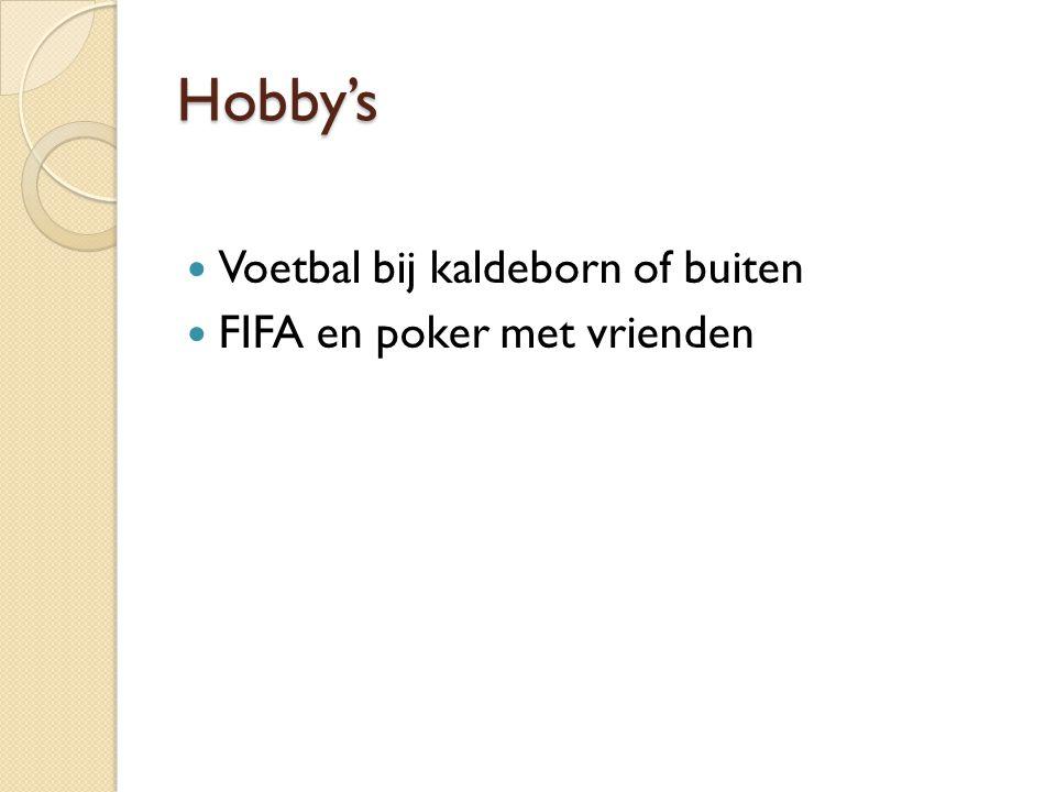 Hobby's Voetbal bij kaldeborn of buiten FIFA en poker met vrienden