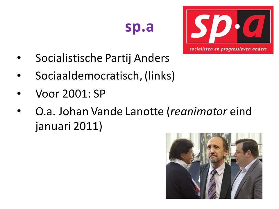 sp.a Socialistische Partij Anders Sociaaldemocratisch, (links) Voor 2001: SP O.a. Johan Vande Lanotte (reanimator eind januari 2011)