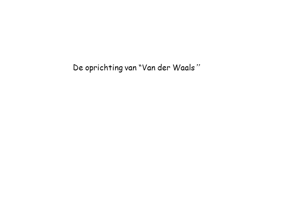 """De oprichting van """"Van der Waals """""""
