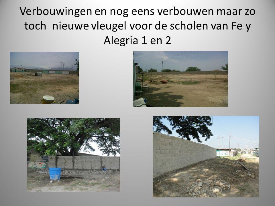 Verbouwingen en nog eens verbouwen maar zo toch nieuwe vleugel voor de scholen van Fe y Alegria 1 en 2 2