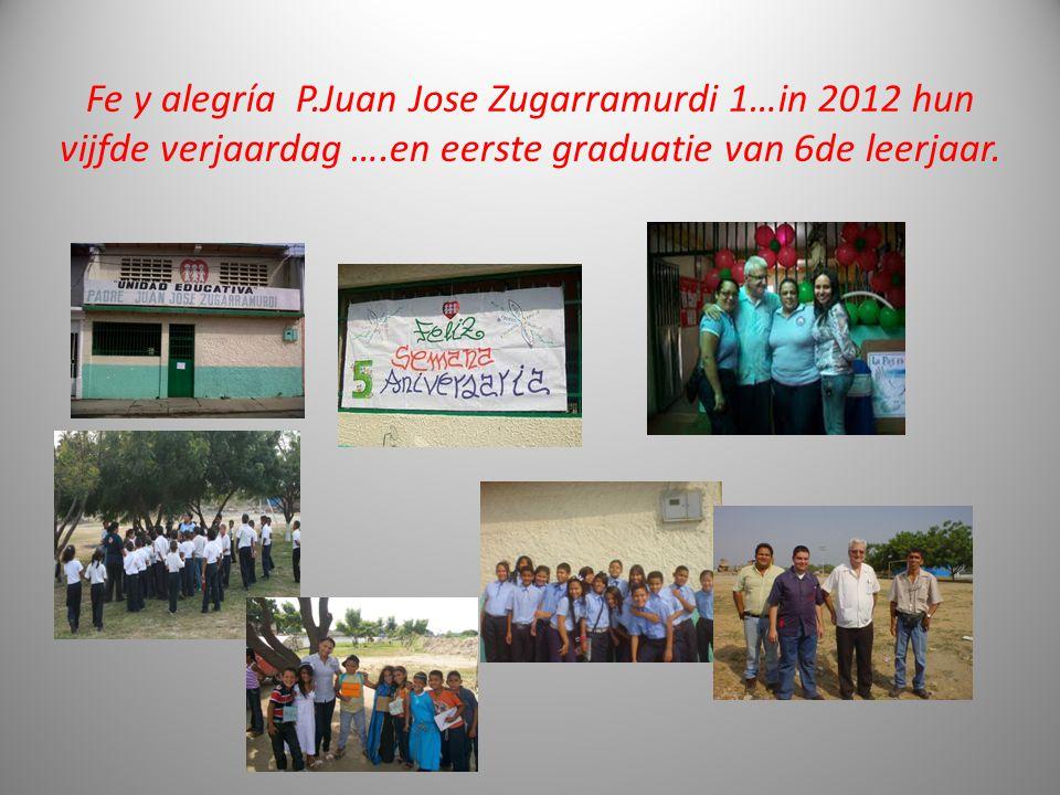 Fe y alegría P.Juan Jose Zugarramurdi 1…in 2012 hun vijfde verjaardag ….en eerste graduatie van 6de leerjaar.