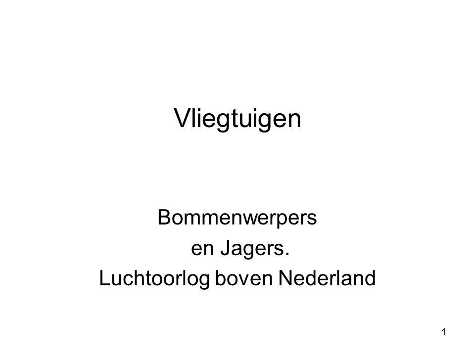 1 Vliegtuigen Bommenwerpers en Jagers. Luchtoorlog boven Nederland