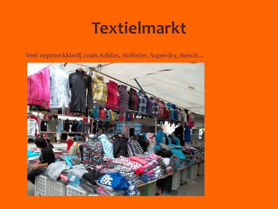 Textielmarkt Veel nepmerkkledij zoals Adidas, Hollister, Superdry, Bench…