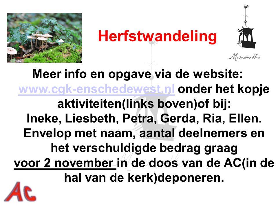 Meer info en opgave via de website: www.cgk-enschedewest.nl onder het kopje aktiviteiten(links boven)of bij: Ineke, Liesbeth, Petra, Gerda, Ria, Ellen